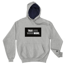 Load image into Gallery viewer, Talk Less Work More X Champion Hoodie