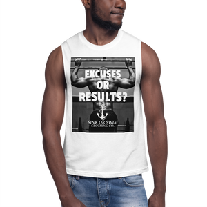 Sink Or Swim Clothing Co. Excuses Or Results Gains Muscle Shirt