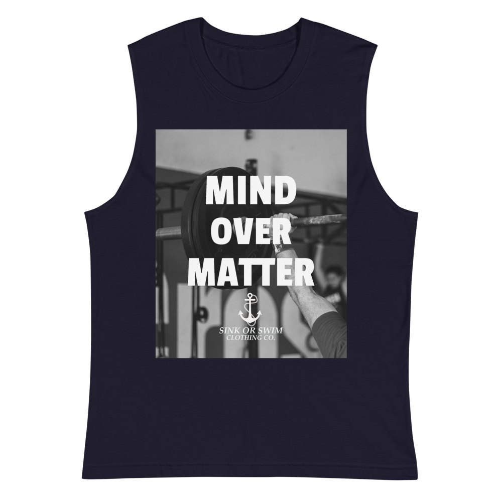 Sink Or Swim Clothing Co. Mind Over Matter You Can Muscle Shirt