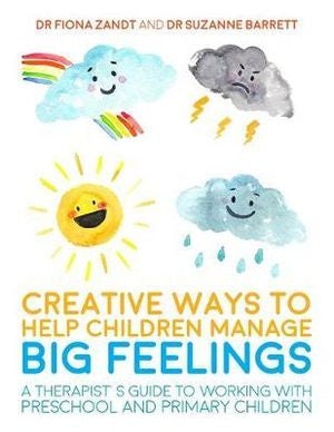 Creative Ways to Help Children Manage BIG Feelings