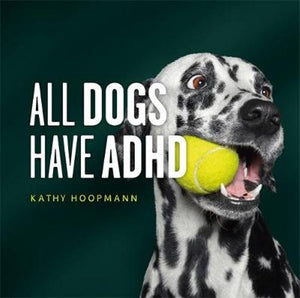 All Dogs have ADHD 2nd Ed by Kathy Hoopman