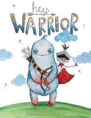Hey Warrior A Book for Kids about Anxiety - Hardcover
