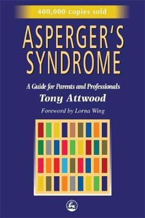 Asperger's Syndrome - Tony Attwood