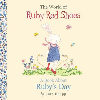 A Book About Ruby's Day: The World of Ruby Red Shoes