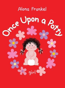 Once Upon a Potty for Girls By: Alona Frankel
