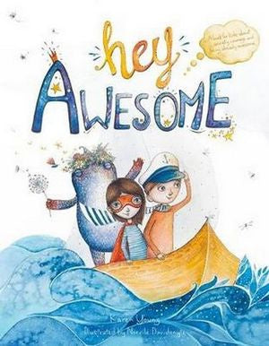 Hey Awesome - By Karen Young