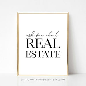 Ask Me About Real Estate - DIGITAL PRINT