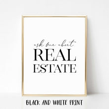 Load image into Gallery viewer, Ask Me About Real Estate Poster Print - Vertical