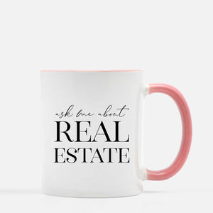 Ask Me About Real Estate Coffee Mug