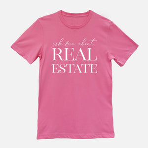 Ask Me About Real Estate Unisex Tee