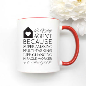 Real Estate Agent Because Coffee Mug