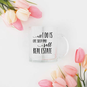 All I Do is Eat Sleep and Sell Real Estate Coffee Mug