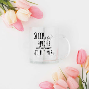 Sleep is for People Without Access to the MLS Coffee Mug