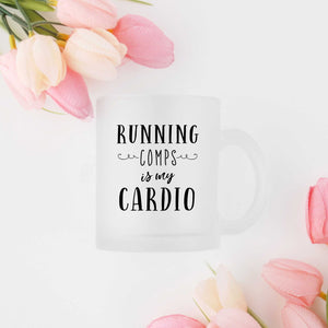 Running Comps is My Cardio Coffee Mug