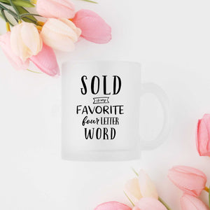 Sold is My Favorite Four Letter Word Coffee Mug