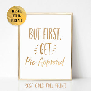 But First Get Pre-Approved Poster Print