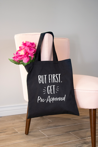 But First Get Pre-Approved Tote Bag