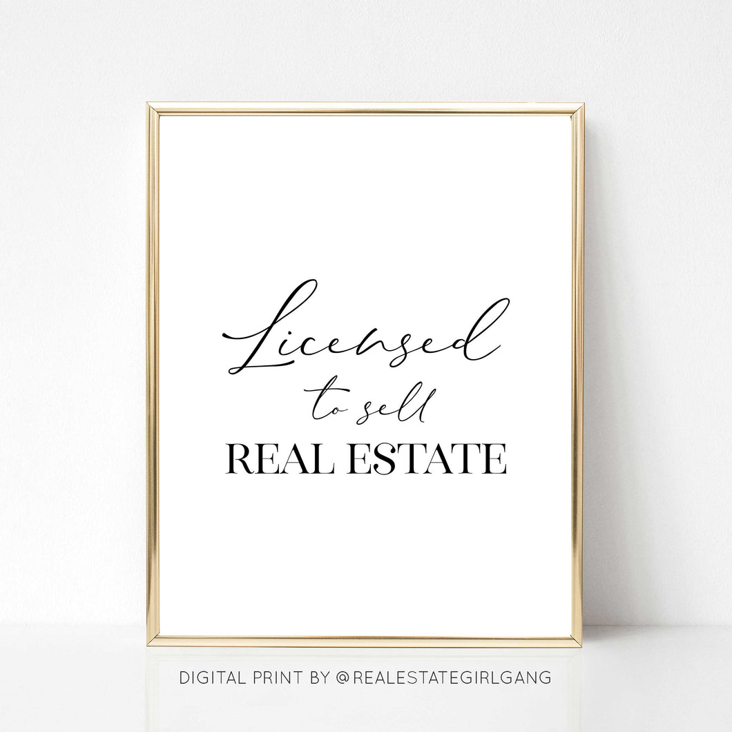 Licensed to Sell Real Estate - DIGITAL PRINT