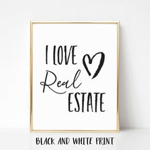 Load image into Gallery viewer, I Love Real Estate Poster Print