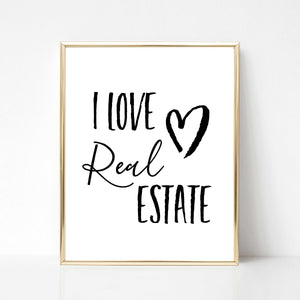 I Love Real Estate - DIGITAL PRINT