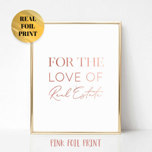 For the Love of Real Estate Poster Print