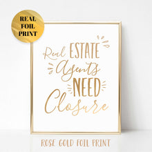 Load image into Gallery viewer, Real Estate Agents Need Closure Poster Print