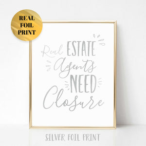 Real Estate Agents Need Closure Poster Print