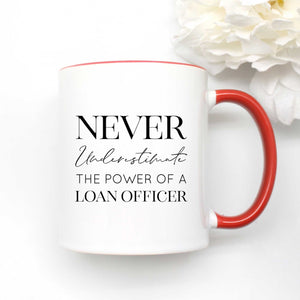 Never Underestimate the Power of a Loan Officer Coffee Mug