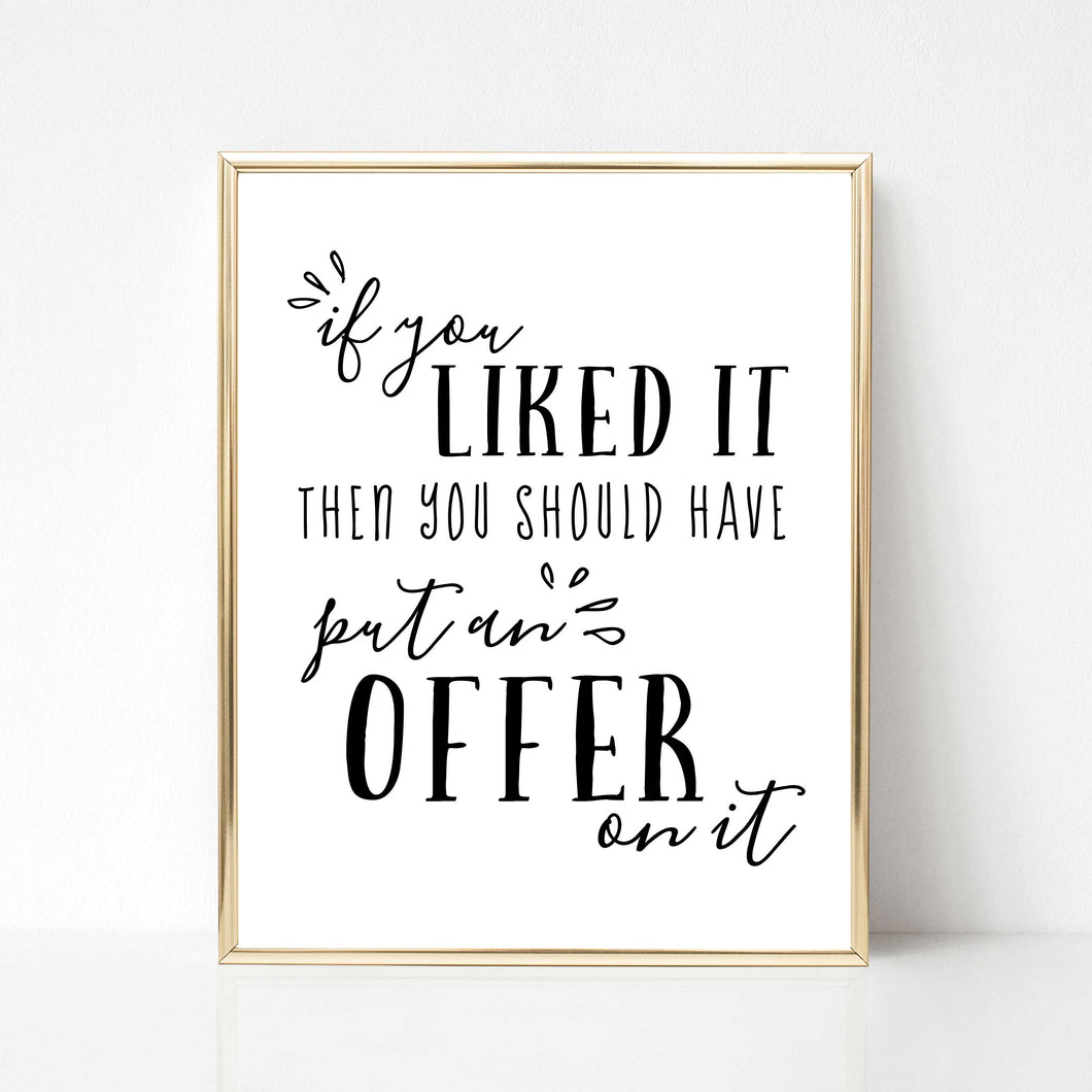 If You Liked it You Should Have Put an Offer on It - DIGITAL PRINT