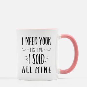 I Need Your Listing I Sold All Mine Coffee Mug