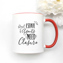 Load image into Gallery viewer, Real Estate Agents Need Closure Coffee Mug
