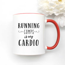 Load image into Gallery viewer, Running Comps is My Cardio Coffee Mug