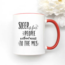 Load image into Gallery viewer, Sleep is for People Without Access to the MLS Coffee Mug