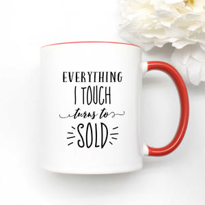 Everything I Touch Turns to Sold Coffee Mug