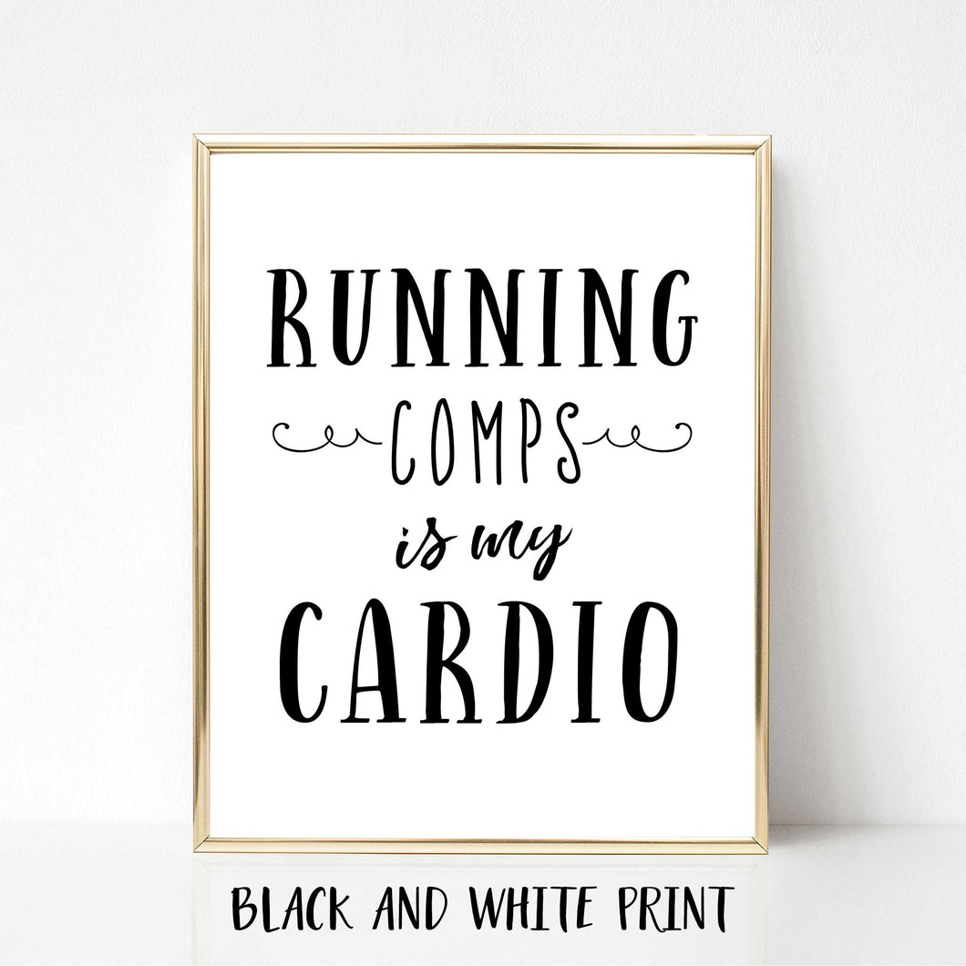 Running Comps is My Cardio Poster Print