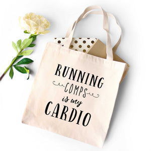 Running Comps is My Cardio Tote Bag