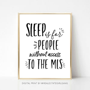 Sleep is for People Without Access to the MLS - DIGITAL PRINT