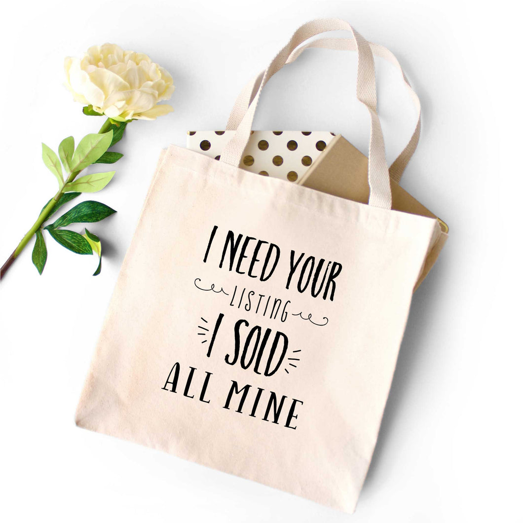 I Need Your Listing I Sold All Mine Tote Bag