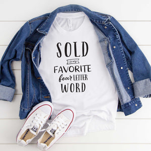 Sold is My Favorite Four Letter Word Unisex Tee