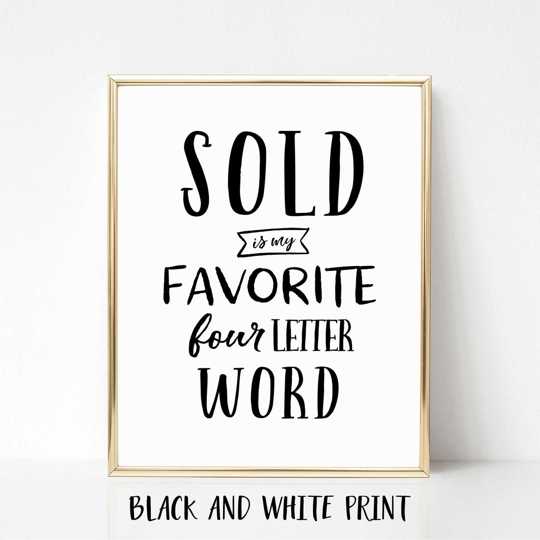 Sold is My Favorite Four Letter Word Poster Print