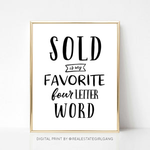 Sold is My Favorite Four Letter Word - DIGITAL PRINT