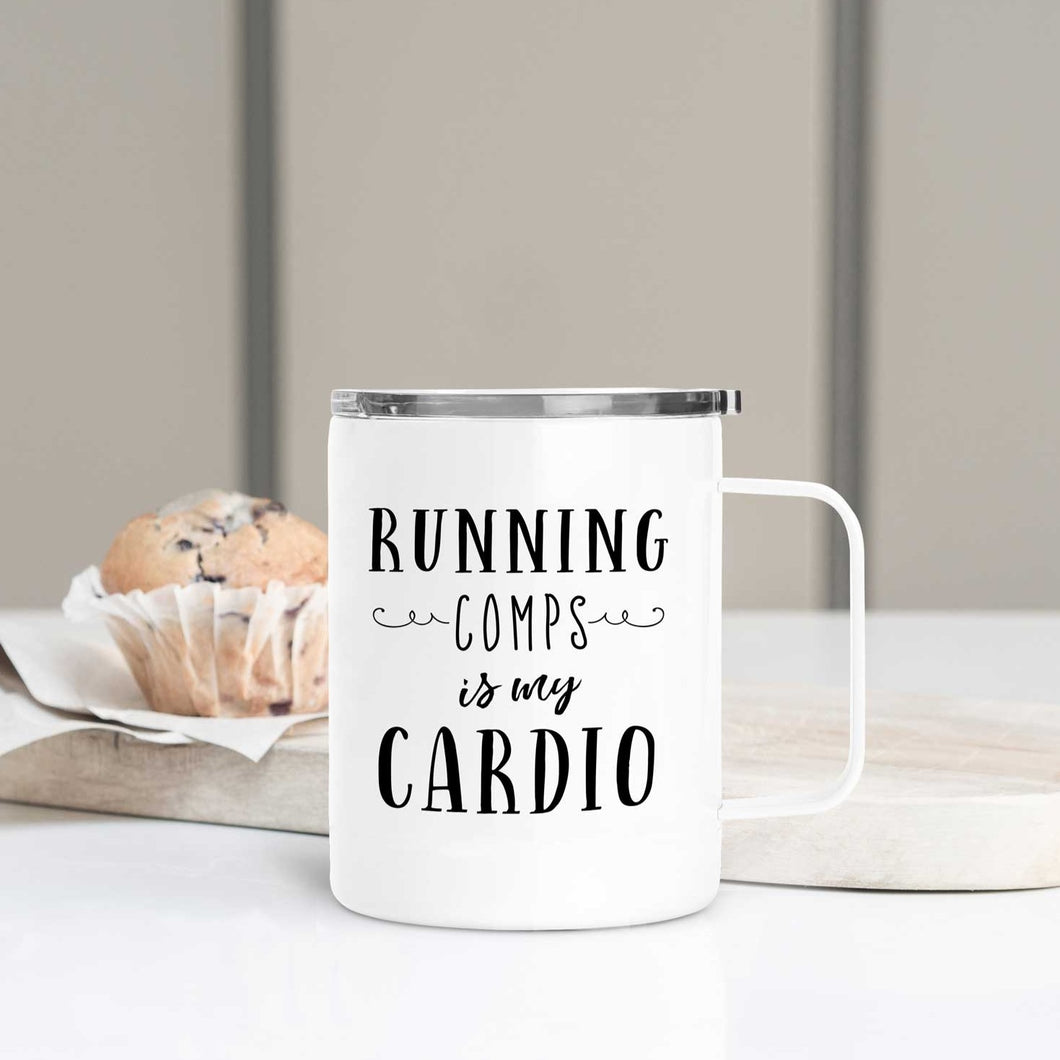 Running Comps is My Cardio Travel Mug