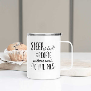 Sleep is for People Without Access to the MLS Travel Mug