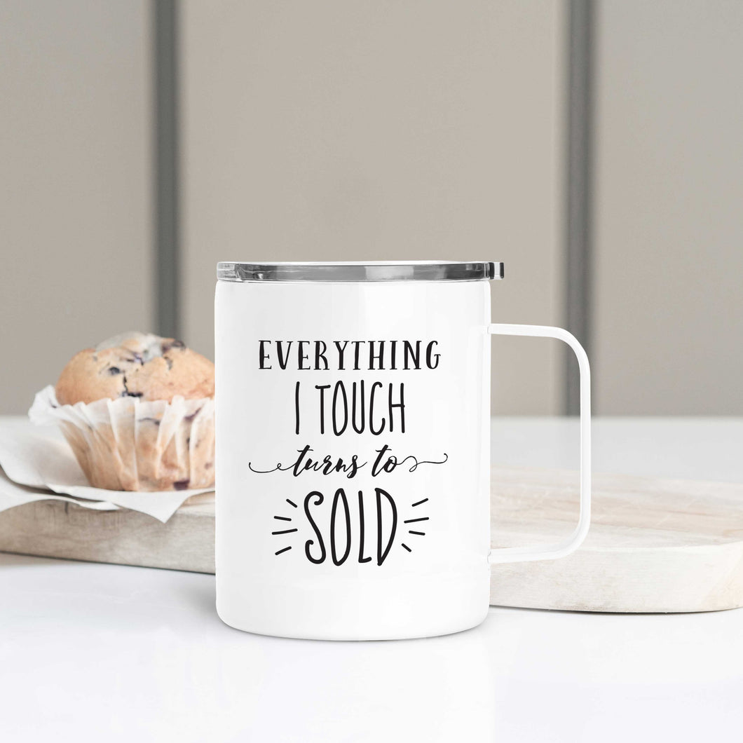 Everything I Touch Turns to Sold Realtor Travel Mug