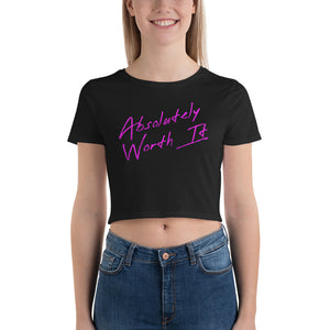 'Absolutely Worth It' - Women's Crop Tee