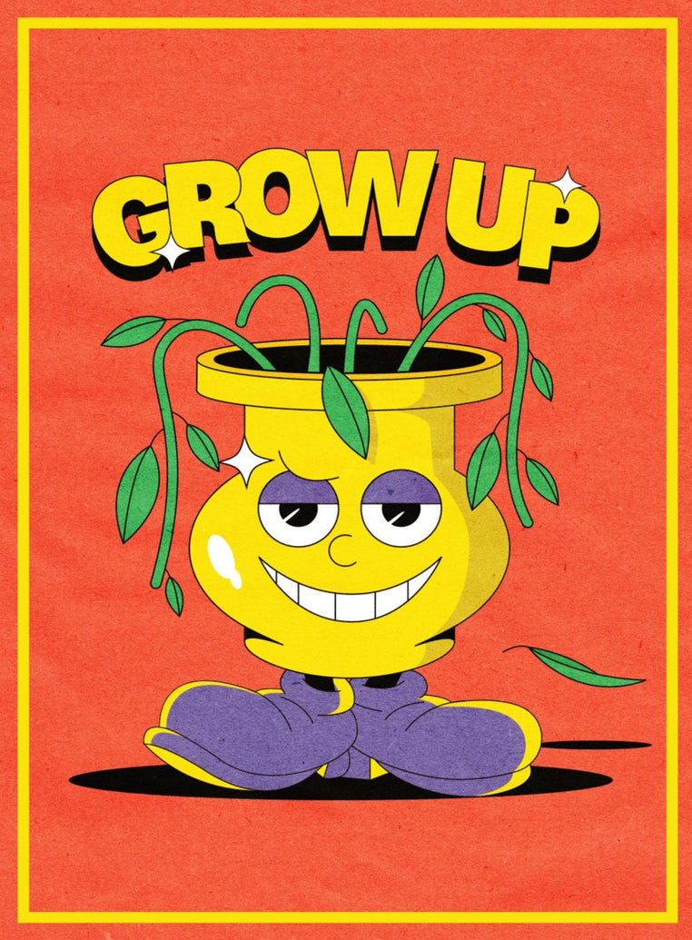 Grow Up Limited Art Print