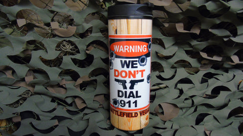 BFV 'We Don't Dial 911' Travel Tumbler