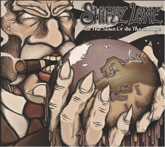 Shiraz Lane - Be The Slave Or Be The Change EP