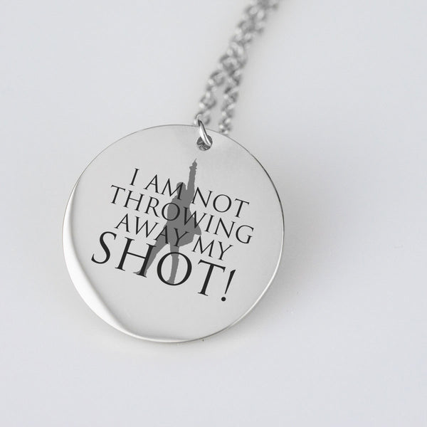 I Am Not Throwing Away My Shot Pendant