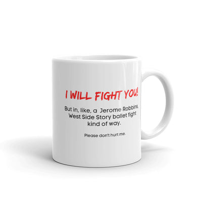 I will fight you Mug